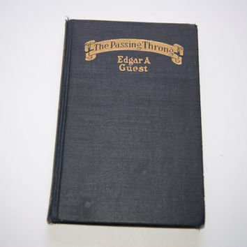 Vintage THE PASSING THRONG Hardback Book By Edgar A Guest 1923