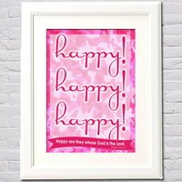 Happy Happy Happy ~ Happy Are They Whose God is the Lord Psalm Pink Camo Printable - PDF Digital File in 4 Sizes (4x6, 5x7, 8x10, 11x14)