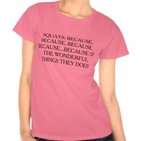 Pink T-Shirt with Black Text SQUATS: because,
