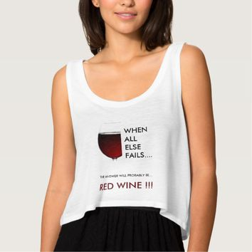 """Red Wine. """"When All Else Fails"""" Tank Top"""