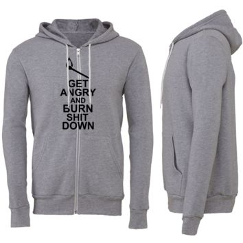 Get Angry And Burn Shit Down Zipper Hoodie