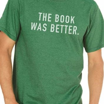 Dad Gift Husband Shirt The Book Was Better T shirt Husband Gift Unisex Shirt Wife Gift Cool Mom Shirt Geek Reading Funny Shirt
