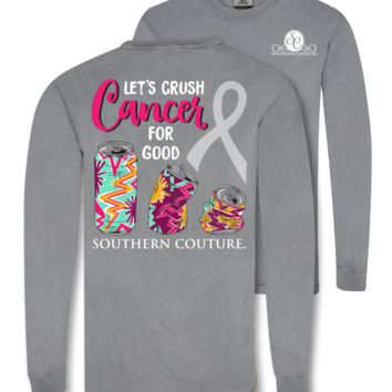 Southern Couture Crush Cancer Comfort Colors Long Sleeve T-Shirt