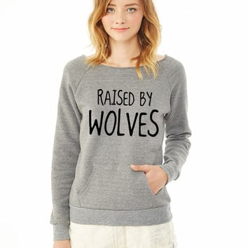 Raised By Wolves ladies sweatshirt