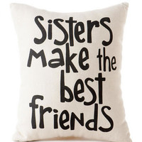 SISTERS MAKE THE BEST FRIENDS SMALL DECOR PILLOW