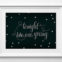 Wall decor, tonight we are young, tonight we are young, inspirational quote, star, typography, Night, handwriting, Black, ALL SIZES, A3