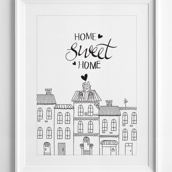Printable Wall Art - Home Sweet Home Quote - Quote Print - Typography - Wall Decor - House Illustration - Housewarming gift, ALL SIZES, A3