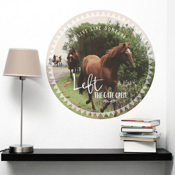 "Horses Poster Quote Wall Decal ""Live Like Someone Left The Gate Open"""