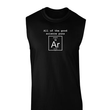 All of the Good Science Puns Argon Dark Muscle Shirt