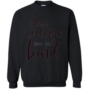 Have Courage and be Kind T-Shirt cool shirt