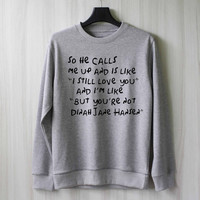 So He Calls Me Up - Dinah Jane Hansen Sweatshirt Sweater Shirt – Size XS S M L XL