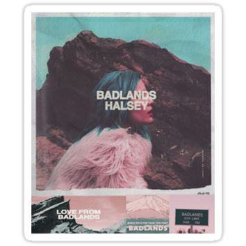 BADLANDS- Halsey by earthrunner