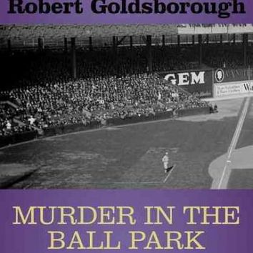 Murder in the Ball Park (Nero Wolfe Mysteries)