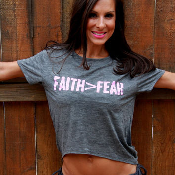 faith greater than fear...backless flowy burnout tee.  Sizes S-XL.
