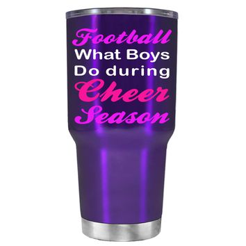 Football what boys do During Cheer Season on Translucent Purple 30 oz Tumbler Cup