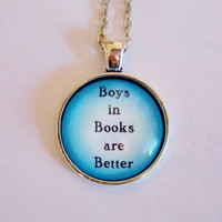 Boys In Books Are Better Necklace. Book Lover Necklace. 18 Inch Chain.