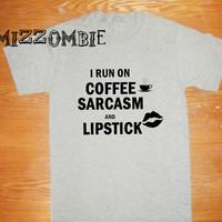COFFEE SHIRT unisex crew neck  Lipstick sarcasm
