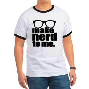 Make Nerd to Me I Ringer T