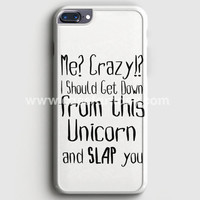 Funny Animal Unicorn Quote iPhone 7 Plus Case | casefantasy