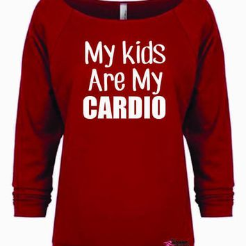 My Kids Are My Cardio slouchy long sleeve shirt, Workout Sweatshirt