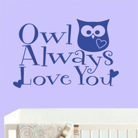 Wall Decal Vinyl Sticker Decals Art Decor Design Sign Owl always love you  Nice Funny Custom Name baby Kids Children Bedroom Nursery (r604)