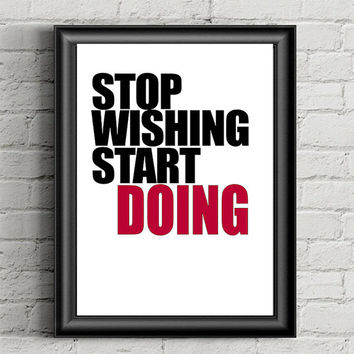 Stop Wishing, Start Doing Quote Printable Download