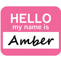Amber Hello My Name Is Mouse Pad