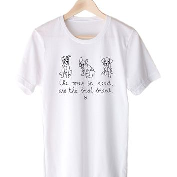 The Ones In Need, Are The Best Breed. - Eco Tee