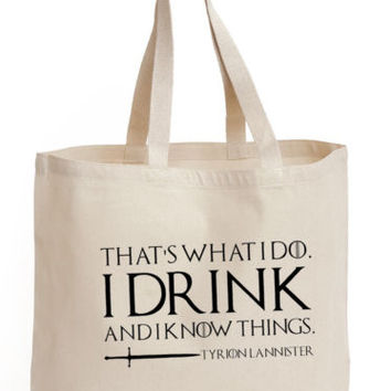That's what i do, I drink and i know things Cotton Tote GOT ECO canvas Bag | eBay