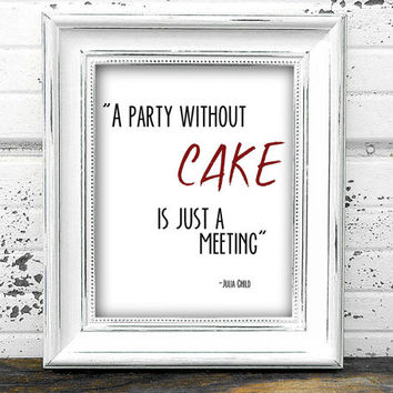 """Digital File Red """"A party without cake is just a meeting"""" Julia Child Quote, Printable Kitchen Home Decor, Wall Art Typography"""
