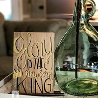 Glory to the Newborn King on Reclaimed Wood for Christmas