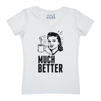 Much Better With Coffee-Female White T-Shirt