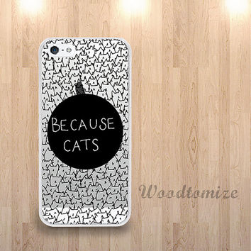 Because Cats Transparent phone case for iPhone 6, iPhone 4/4s/5/5s/5c, Samsung s4 s5 Note 3, cute lovely cats clear case with TPU edge (i39)