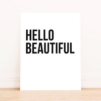 "Printable Art Typography Art Poster ""Hello Beautiful"" Office Decor Home Decor Poster"