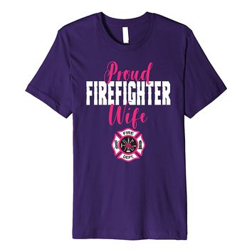 Proud Firefighter Wife T-Shirt for Support of Husband Spouse