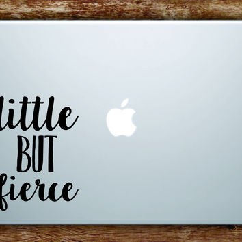 Little But Fierce Laptop Apple Macbook Quote Wall Decal Sticker Art Vinyl Inspirational Cute