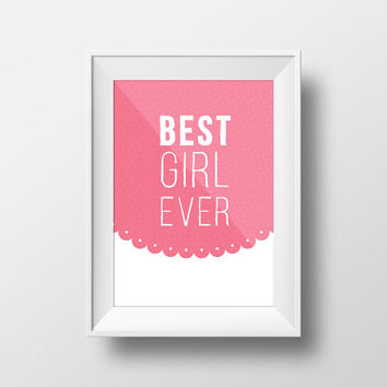 Printable poster for girl, Best Girl Ever, instant download, girl room decor, nursery art, girl wall art, children wall decor, girl art