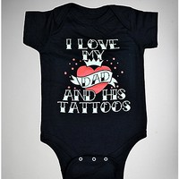 'I Love My Dad and His Tattoos' Baby Snapsuit - Spencer's