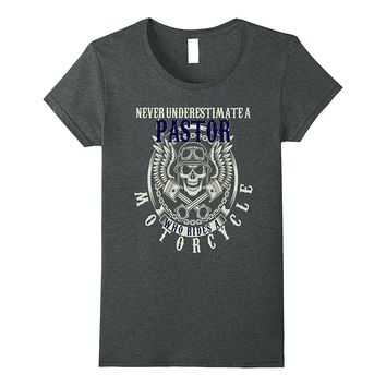 Never Underestimate A Pastor Who Rides Motorcycles Shirt