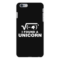 I Found a Unicorn iPhone 6/6s Plus Case