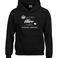 Its An Alice Thing You Wouldnt Understand Personalised - Hoodie