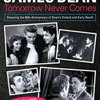 James Dean: Tomorrow Never Comes (Blood Moon's Babylon Series)