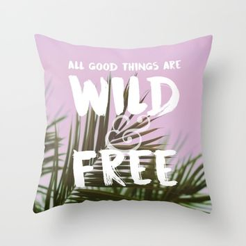 Wild & Free Throw Pillow by leahdaniellle