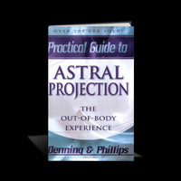 Practical Guide To Astral Projection by Denning & Phillips (NEW)