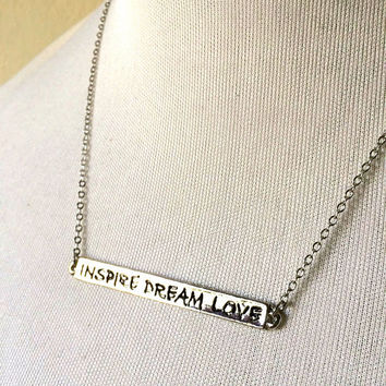 Inspire Dream Love Necklace: hand stamped / engraved bar pendant