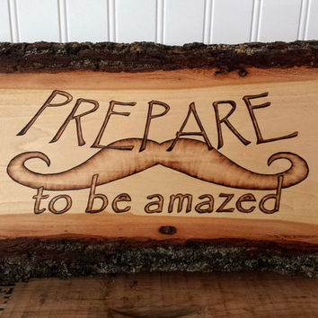 Magician Inpsirational Quote Art Magic Wood Saying Sign Prepare to be Amazed, Pyrography Rustic Sign