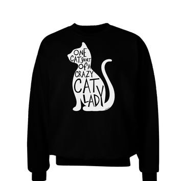 One Cat Short Of A Crazy Cat Lady Adult Dark Sweatshirt
