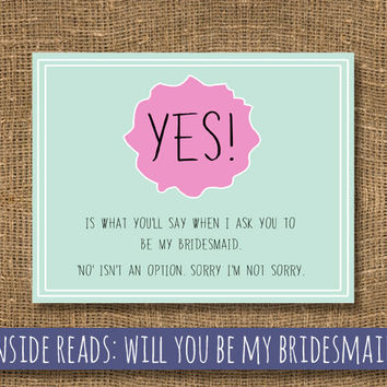 Bridesmaid / Maid of Honor / How to Ask Bridesmaid / Will You Be My Bridesmaid Funny / Will You Be My Maid of Honor - Cards
