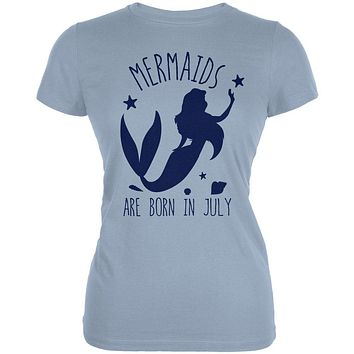 Mermaids Are Born In July Juniors Soft T Shirt