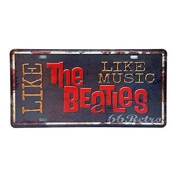 66Retro Like The Beatles Like Music, Embossed Vintage Tin Sign, Retro Auto License Plate, 30cm x 15cm